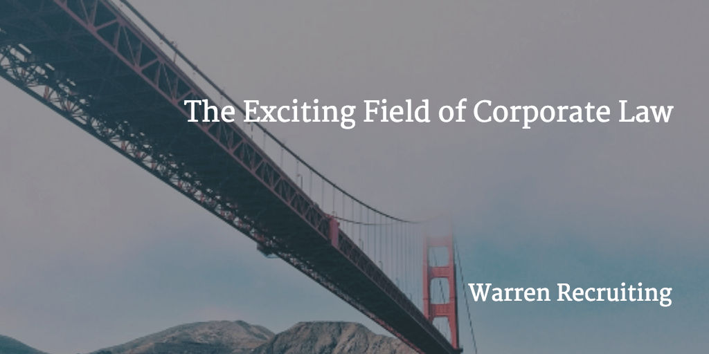 The Exciting Field of Corporate Law